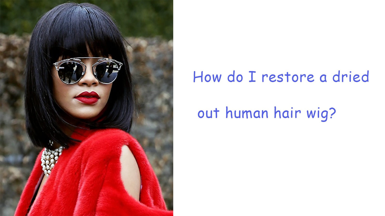 How do I restore a dried out human hair wig?